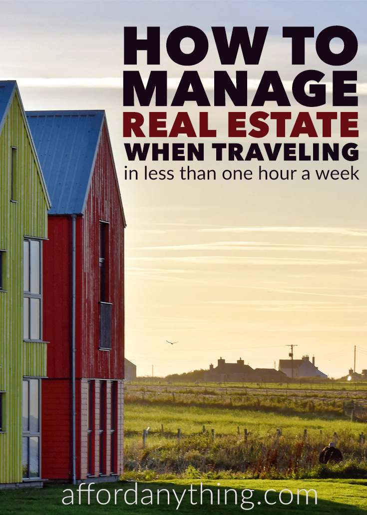 How I manage a thriving real estate investing business while traveling around the world -- and handle everything in less than one hour per week.