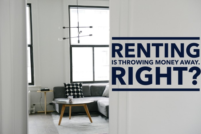 Renting is Throwing Money Away     Right? - Afford Anything