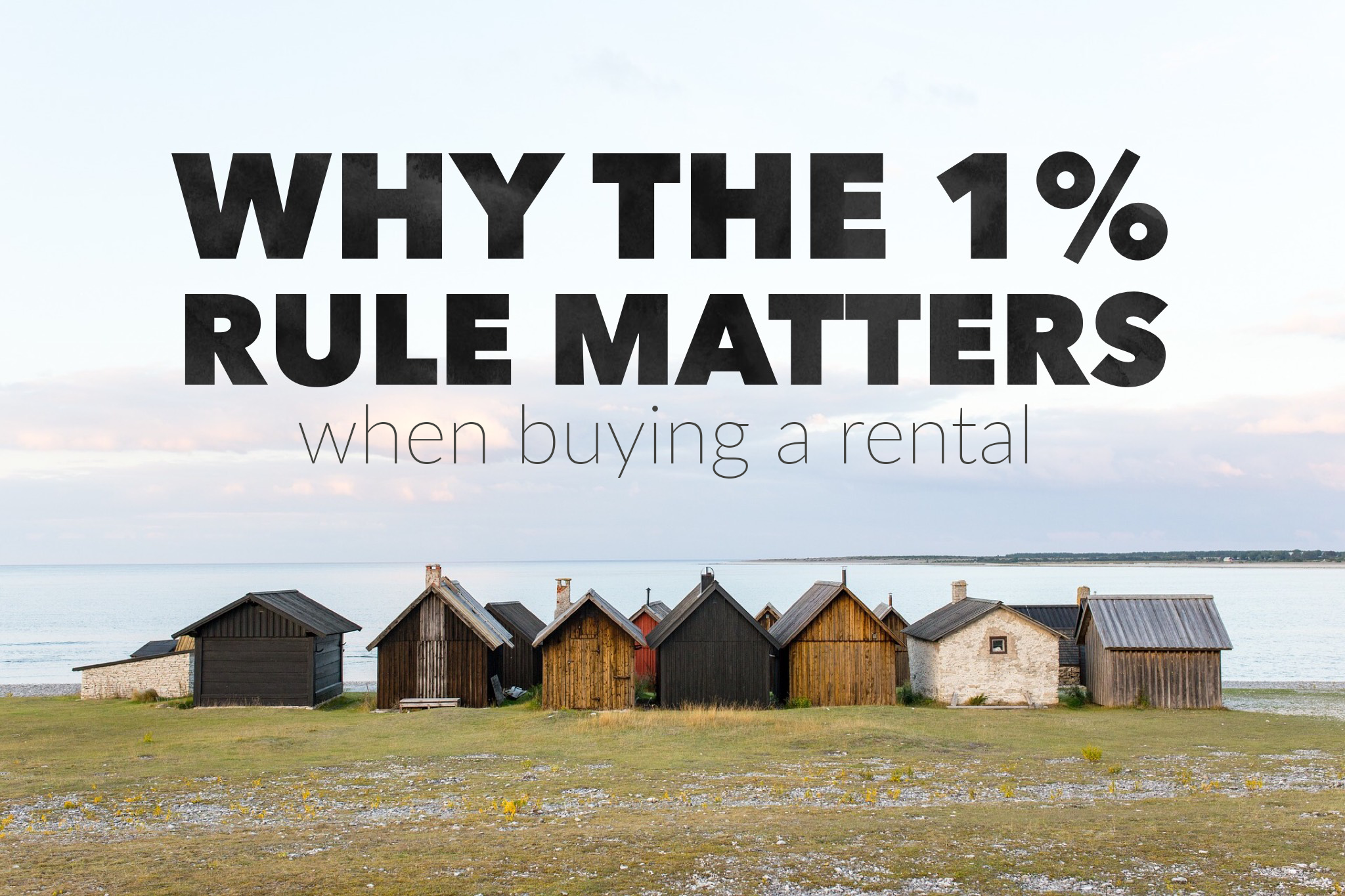 6d06af9f8161 Why the One Percent Rule (and Gross Rent Multiplier) Matter